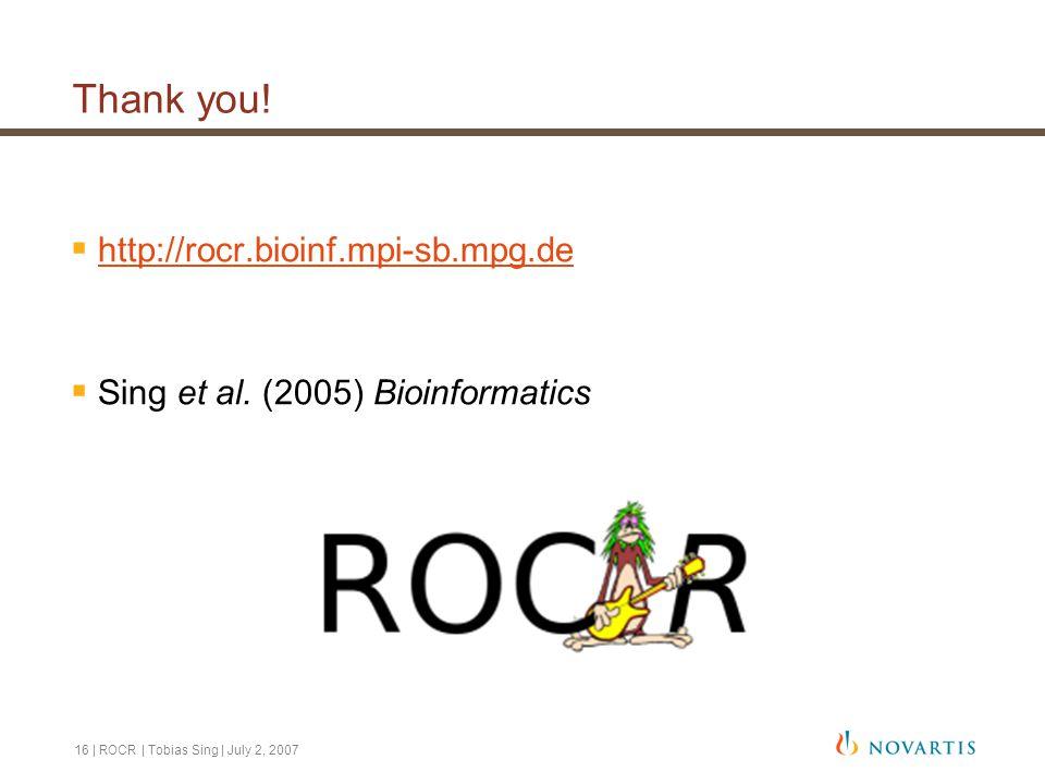 16 | ROCR | Tobias Sing | July 2, 2007 Thank you.
