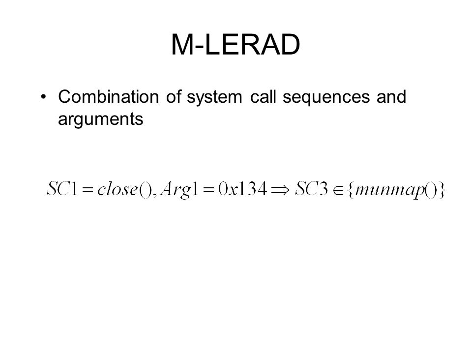 M-LERAD Combination of system call sequences and arguments