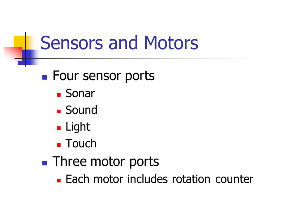 Touch Sensors Education kit includes two sensors Much more robust than old RCX touch sensors