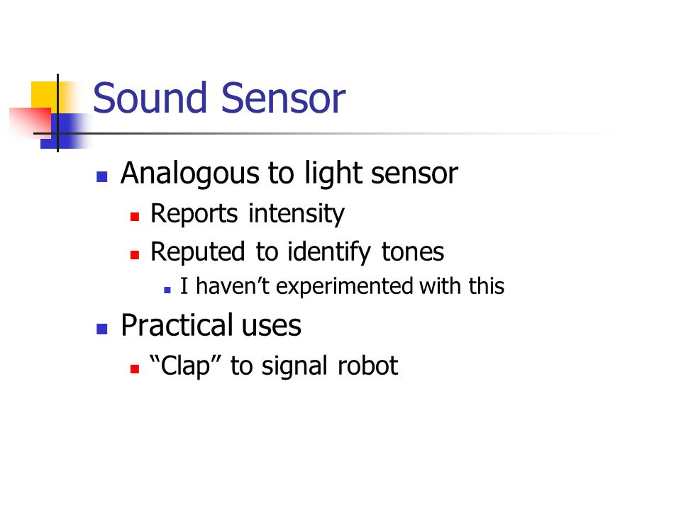 Fourth Project (1) Finding objects Light sensor Find a line Sonar sensor Find an object Find freespace