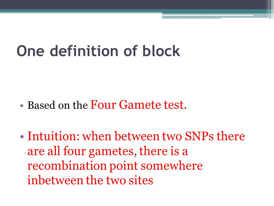 One definition of block Based on the Four Gamete test.