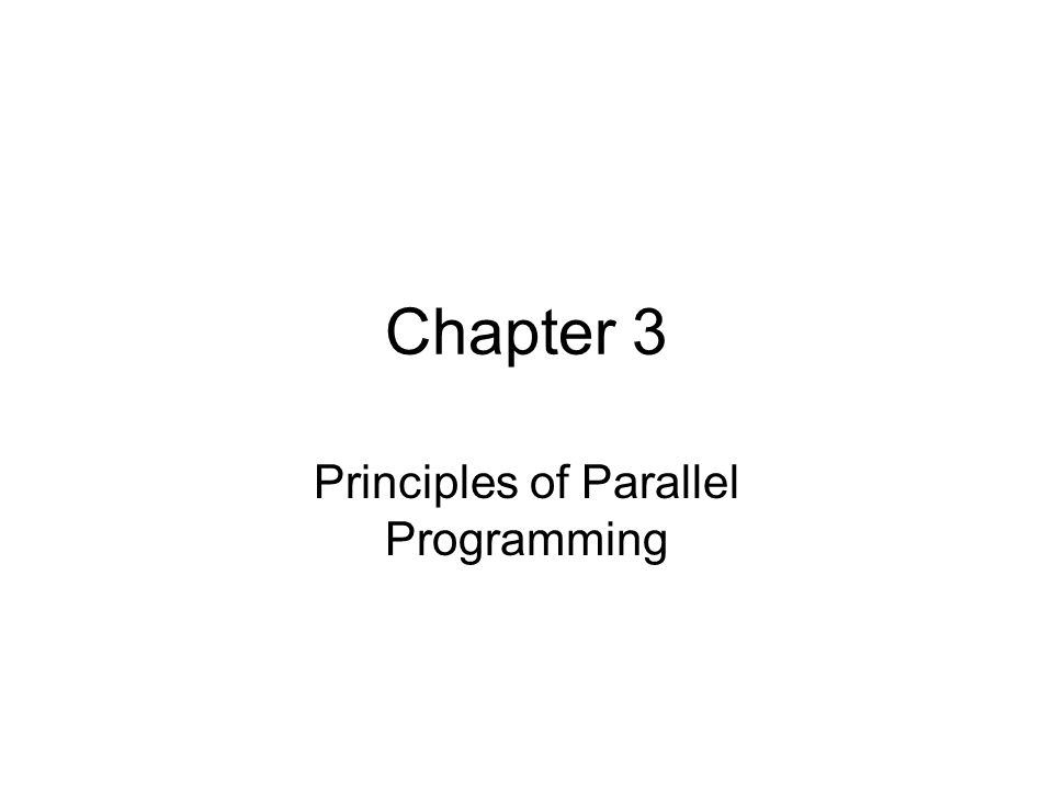 Chapter 3 Principles of Parallel Programming