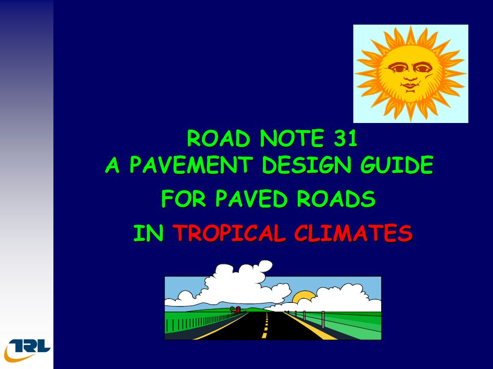 ROAD NOTE 31 A PAVEMENT DESIGN GUIDE FOR PAVED ROADS IN TROPICAL CLIMATES
