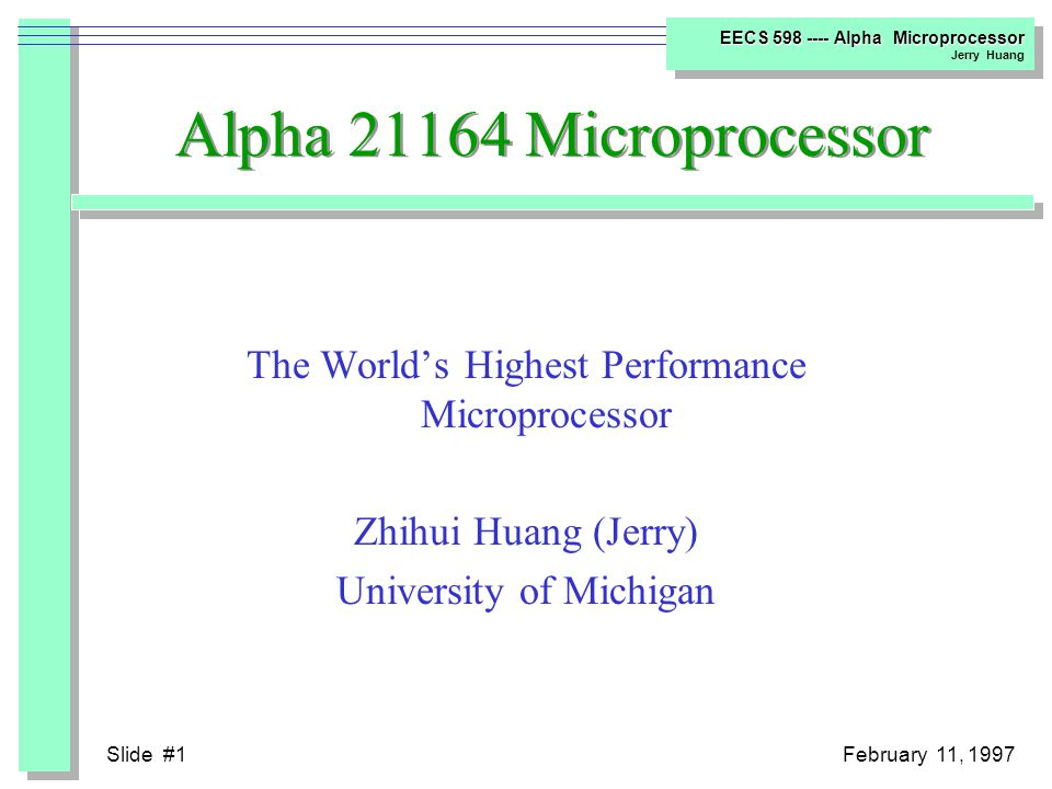 Slide #21February 11, 1997 EECS 598 ---- Alpha Microprocessor Jerry Huang Assembly Code in Groups(2)  3rd Group (0x20) –stq zero, 0(sp) –bis zero, 0x28, a1 –bis zero, zero, t0 –jsr ra, (t12), _Ots  4th Group (0x30) –bis zero, 0x1, t1 –subq t1, 0xa, t3 –bge t3, 0x78 –bis zero, t1, t2  3rd Pipeline States –t5 t6 t7 t8 t9 –s3 s4 s5 s6  4th Pipeline States –t30 t31 t32 t33 t34 t35 –s3 s4 s5 s6