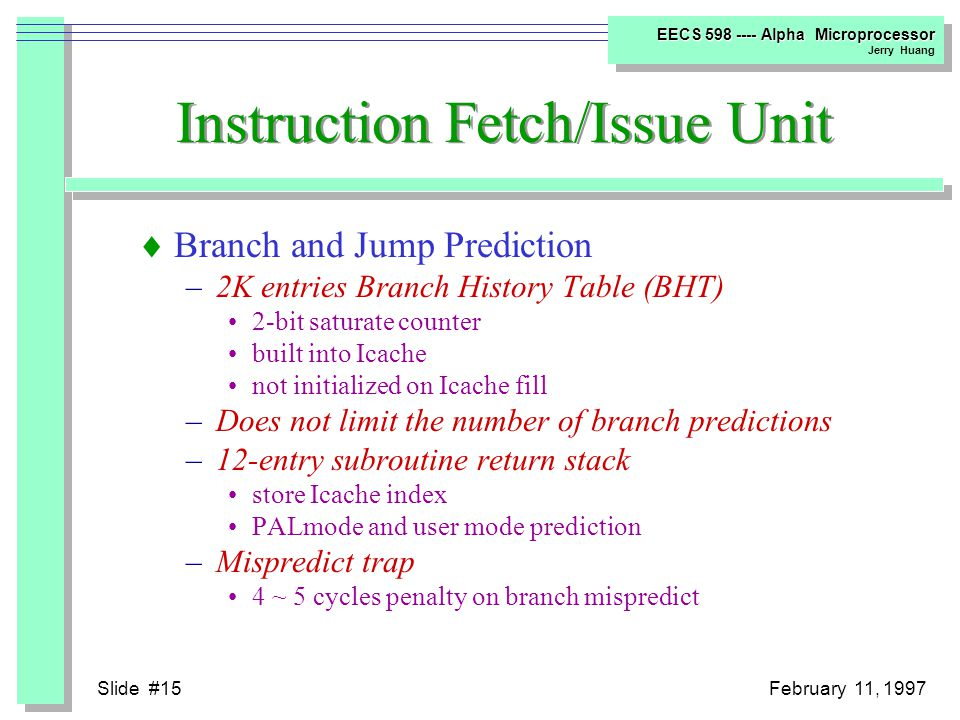 Slide #14February 11, 1997 EECS 598 ---- Alpha Microprocessor Jerry Huang Instruction Latency