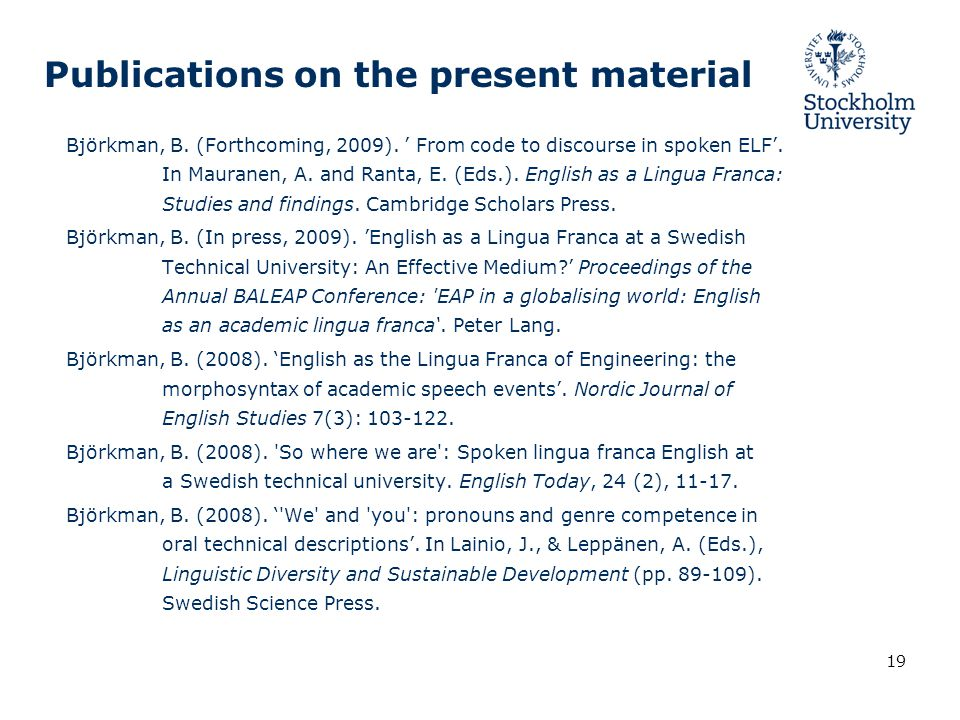 19 Publications on the present material Björkman, B.