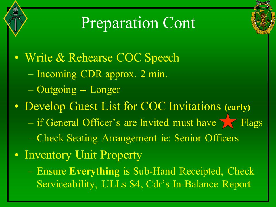 Preparation Cont Write & Rehearse COC Speech –Incoming CDR approx. 2 min. –Outgoing -- Longer Develop Guest List for COC Invitations (early) –if Gener