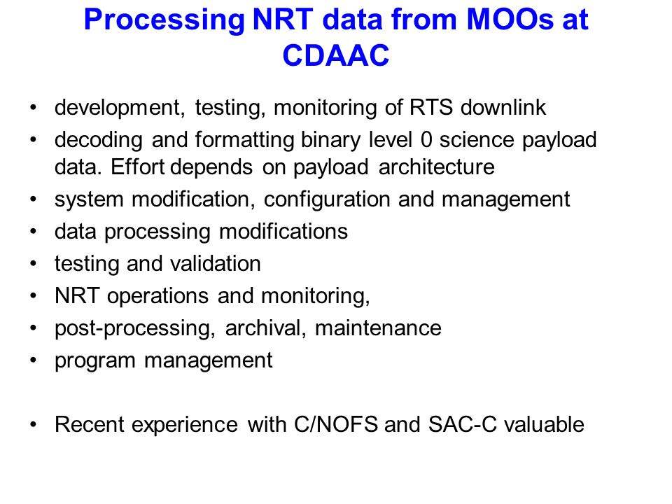 Processing NRT data from MOOs at CDAAC development, testing, monitoring of RTS downlink decoding and formatting binary level 0 science payload data.
