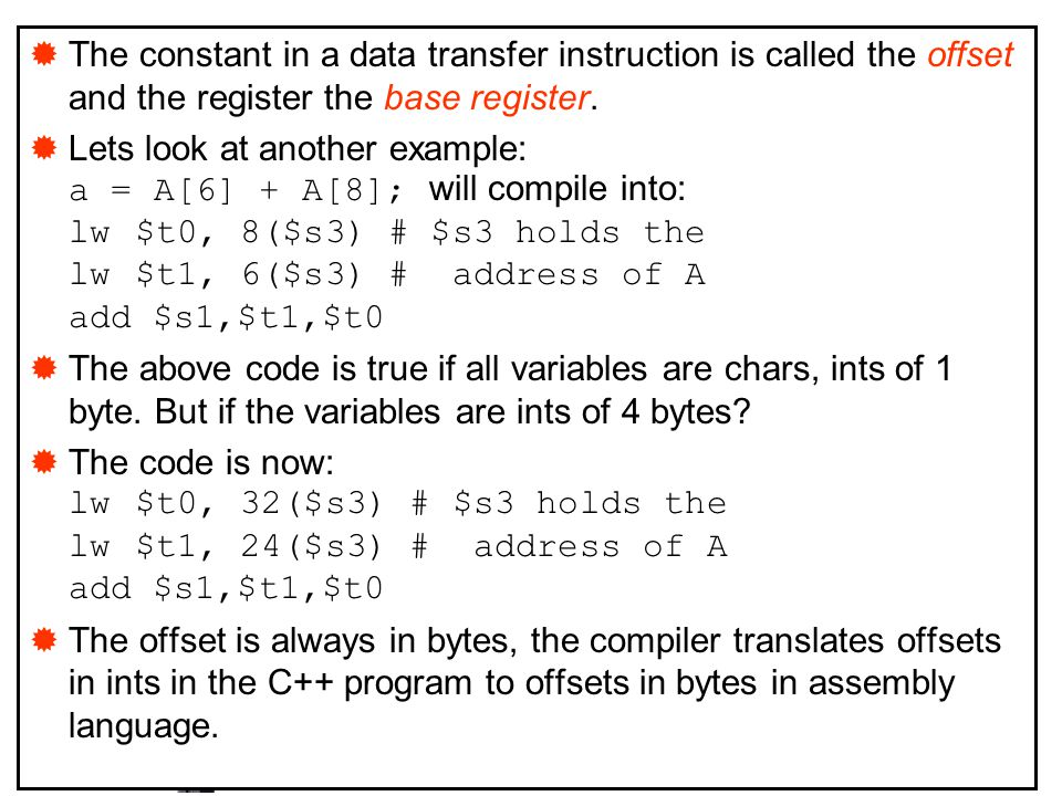 Computer Structure - The Instruction Set  The constant in a data transfer instruction is called the offset and the register the base register.  Lets
