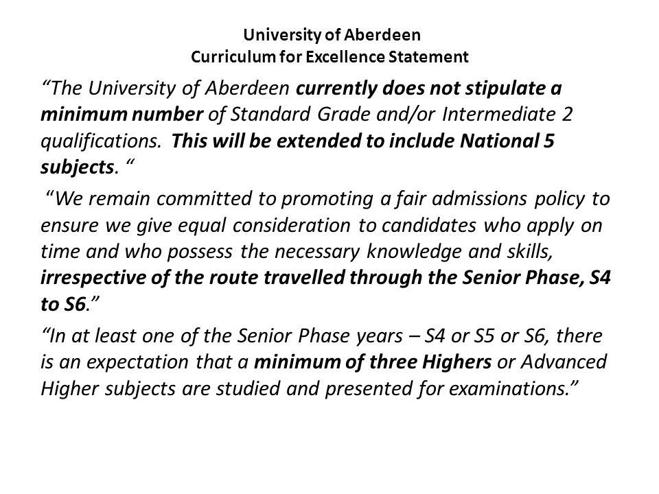 "University of Aberdeen Curriculum for Excellence Statement ""The University of Aberdeen currently does not stipulate a minimum number of Standard Grade"