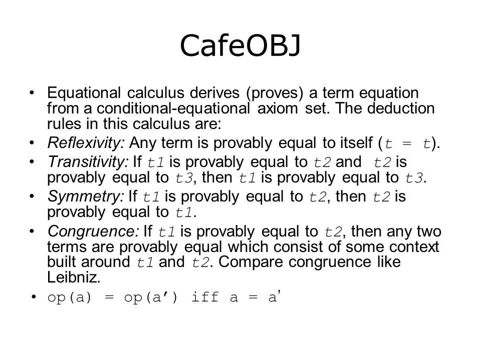 Equational calculus derives (proves) a term equation from a conditional-equational axiom set.