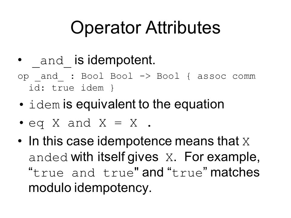 Operator Attributes _and_ is idempotent.