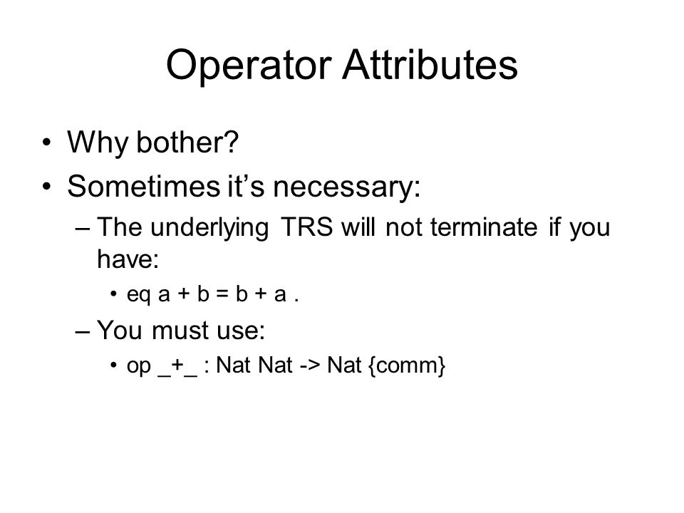 Operator Attributes Why bother.