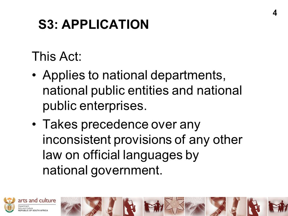 This Act: Applies to national departments, national public entities and national public enterprises. Takes precedence over any inconsistent provisions