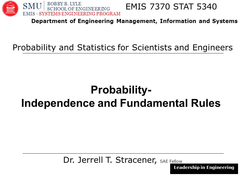 1 Probability- Independence and Fundamental Rules Dr.