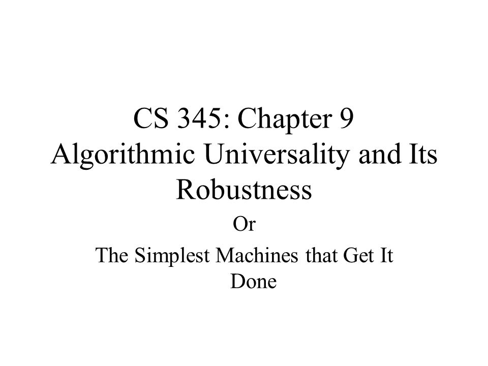 The Church-Turing Thesis Which algorithmic problems can be solved by a TM.