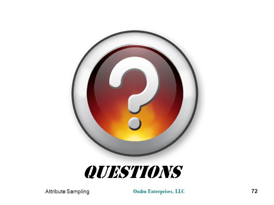 Ombu Enterprises, LLC Attribute Sampling 72 Questions