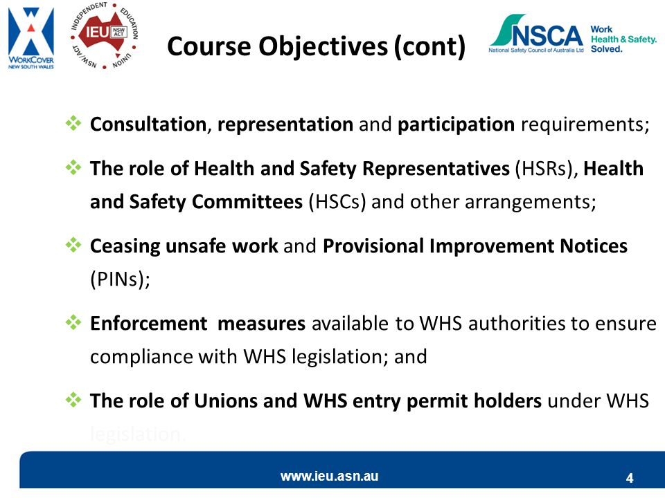 www.ieu.asn.au 4  Consultation, representation and participation requirements;  The role of Health and Safety Representatives (HSRs), Health and Saf