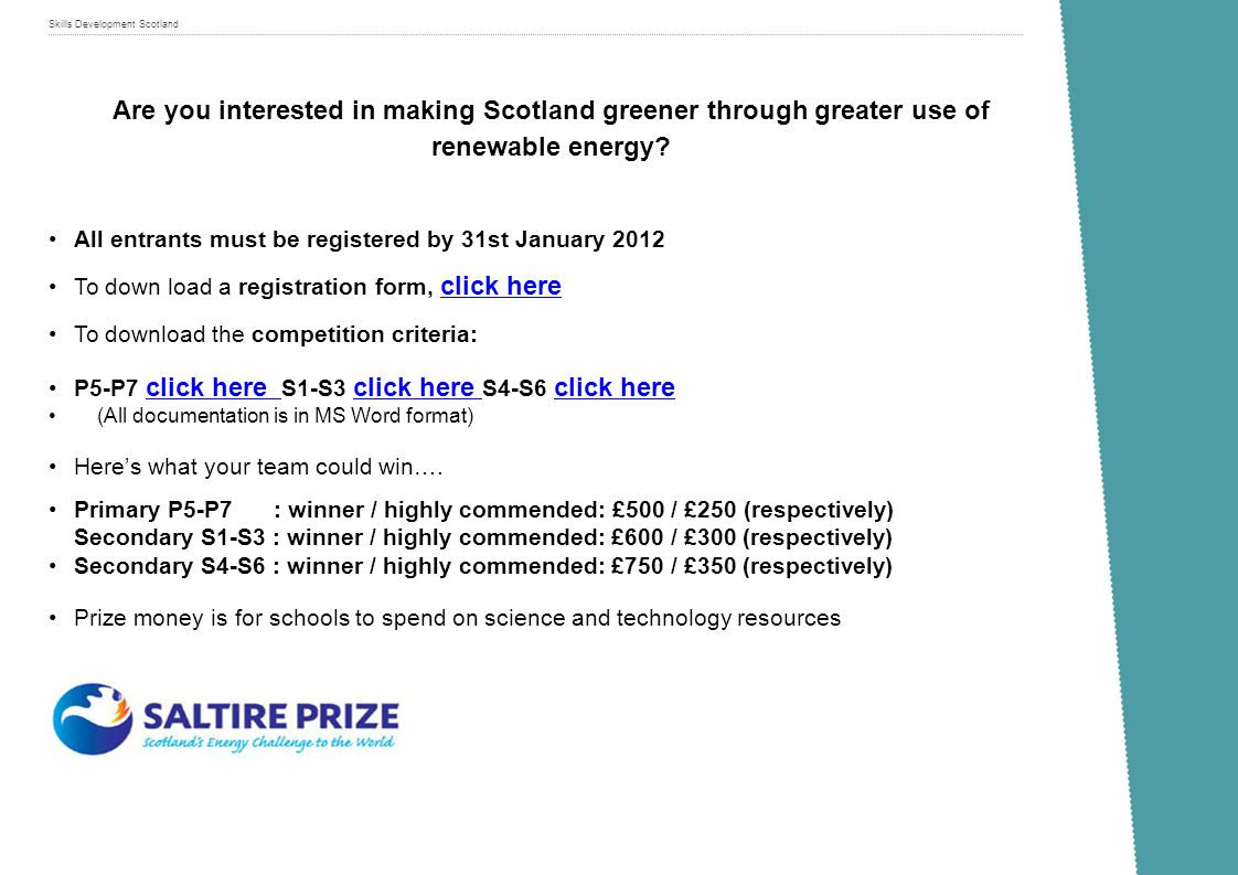 Skills Development Scotland Are you interested in making Scotland greener through greater use of renewable energy? All entrants must be registered by