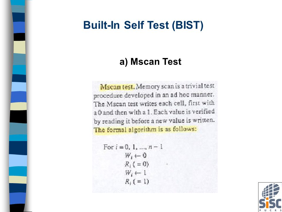Built-In Self Test (BIST) b) Marching Test