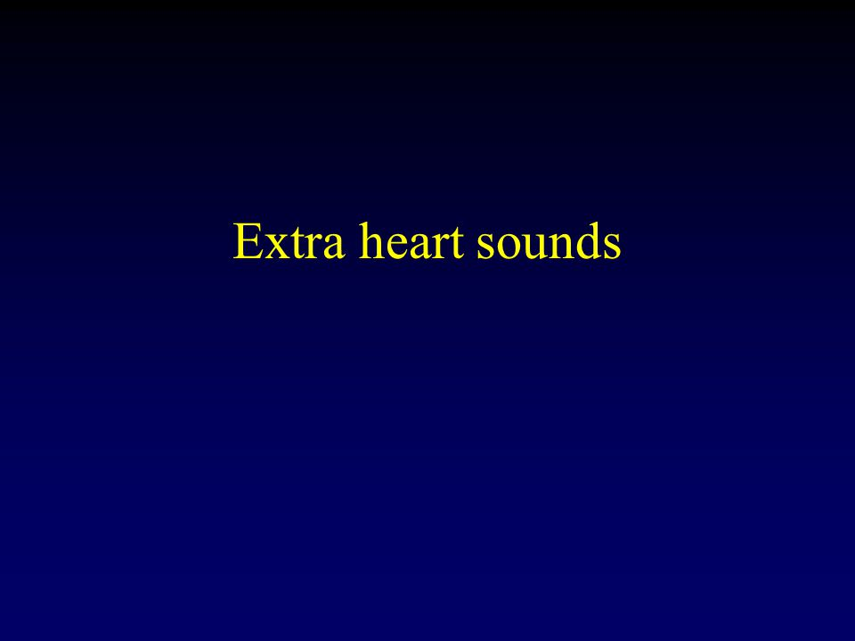 Extra heart sounds
