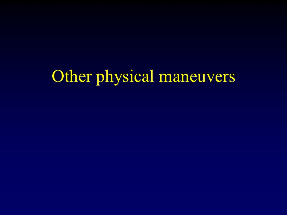 Other physical maneuvers