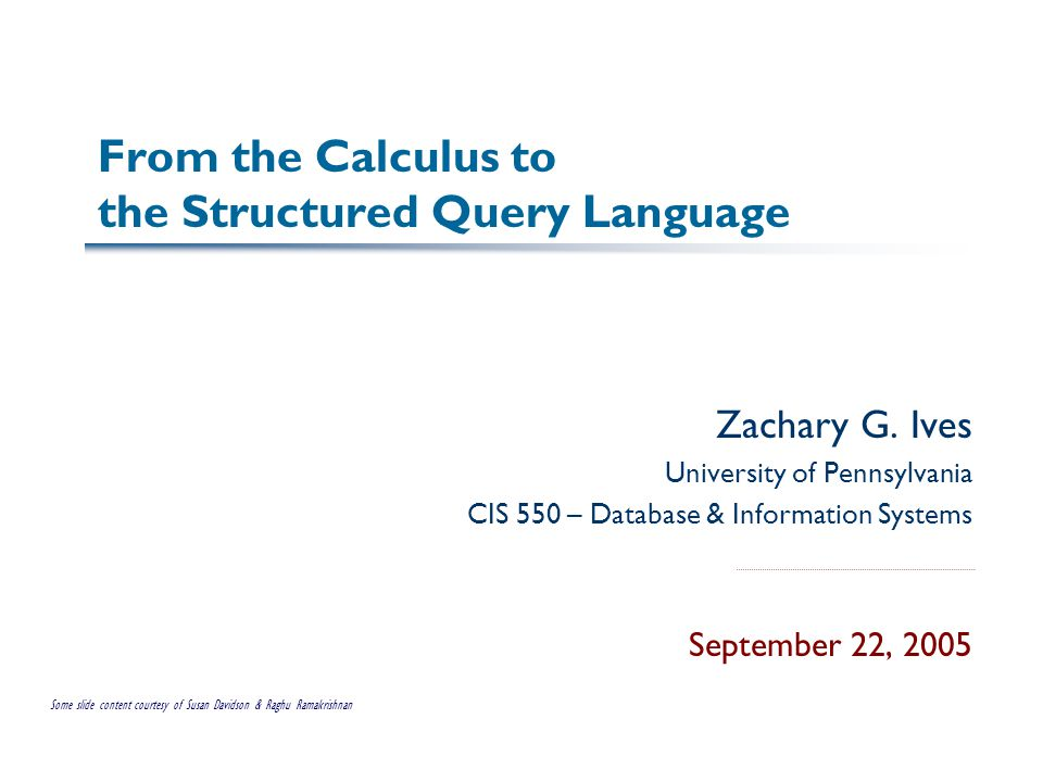 From the Calculus to the Structured Query Language Zachary G.