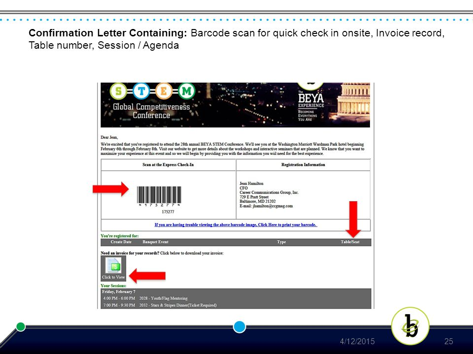 Confirmation Letter Containing: Barcode scan for quick check in onsite, Invoice record, Table number, Session / Agenda 4/12/201525