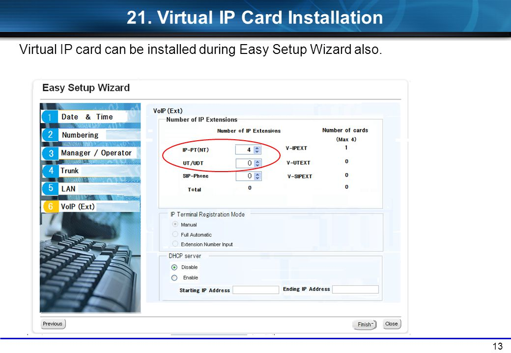 13 21. Virtual IP Card Installation Virtual IP card can be installed during Easy Setup Wizard also.