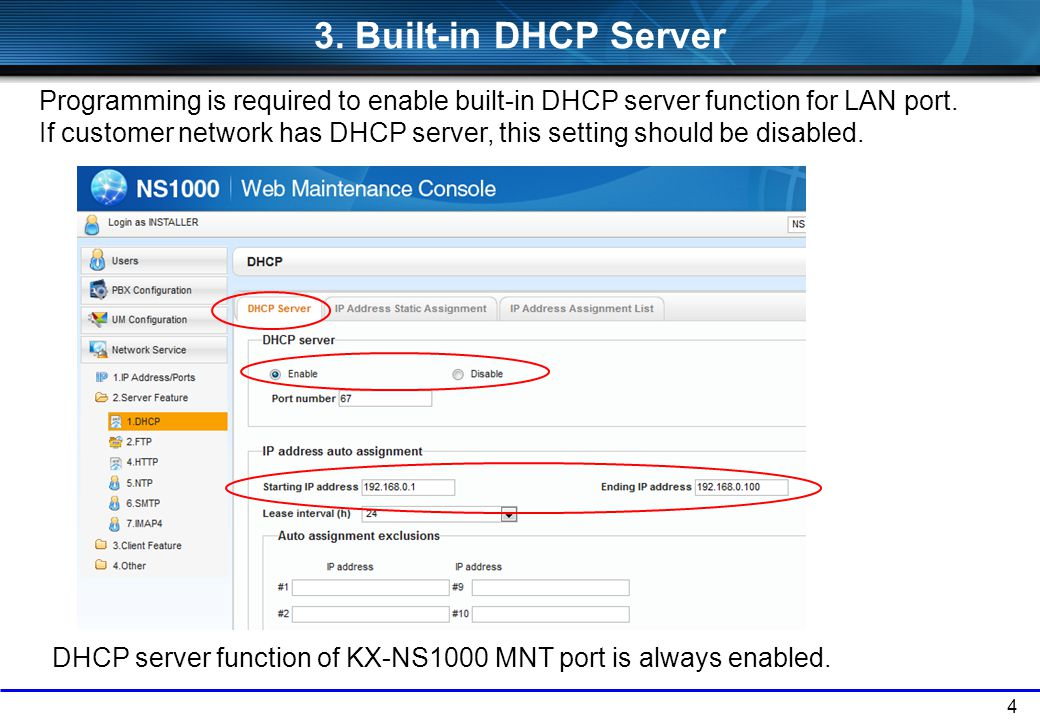 4 3. Built-in DHCP Server Programming is required to enable built-in DHCP server function for LAN port. If customer network has DHCP server, this sett