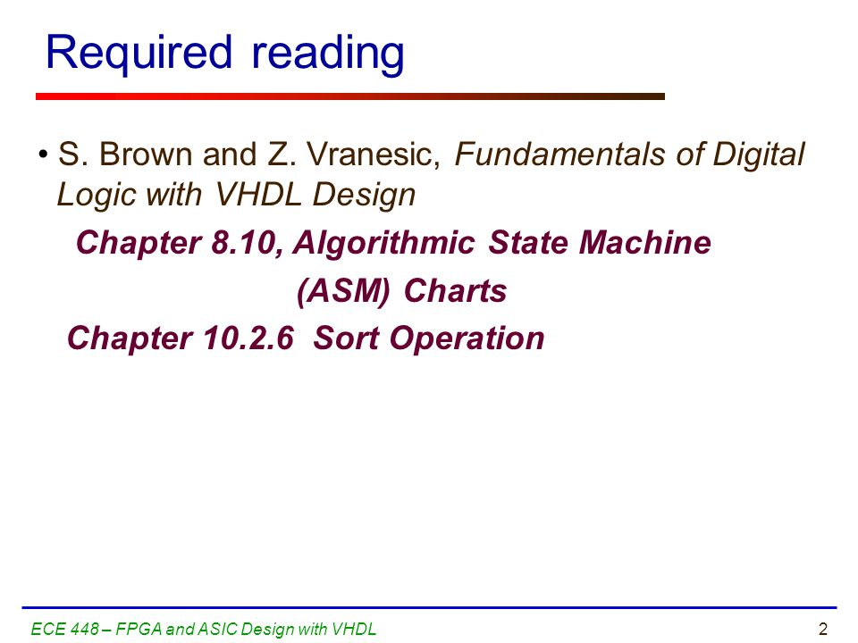 2ECE 448 – FPGA and ASIC Design with VHDL Required reading S.