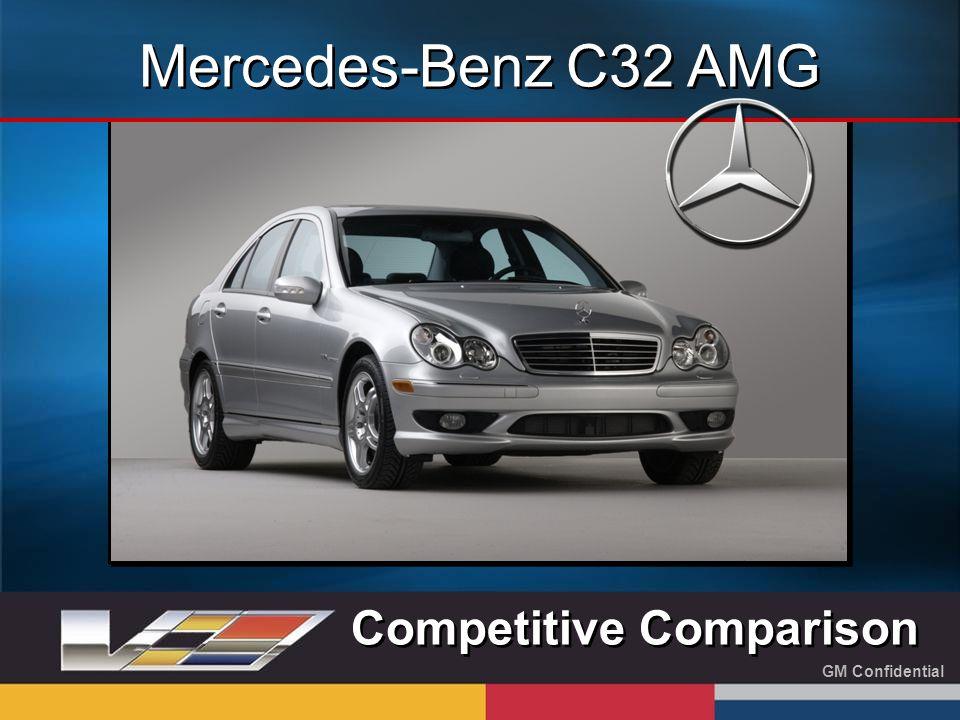 GM Confidential Mercedes-Benz C32 AMG Competitive Comparison