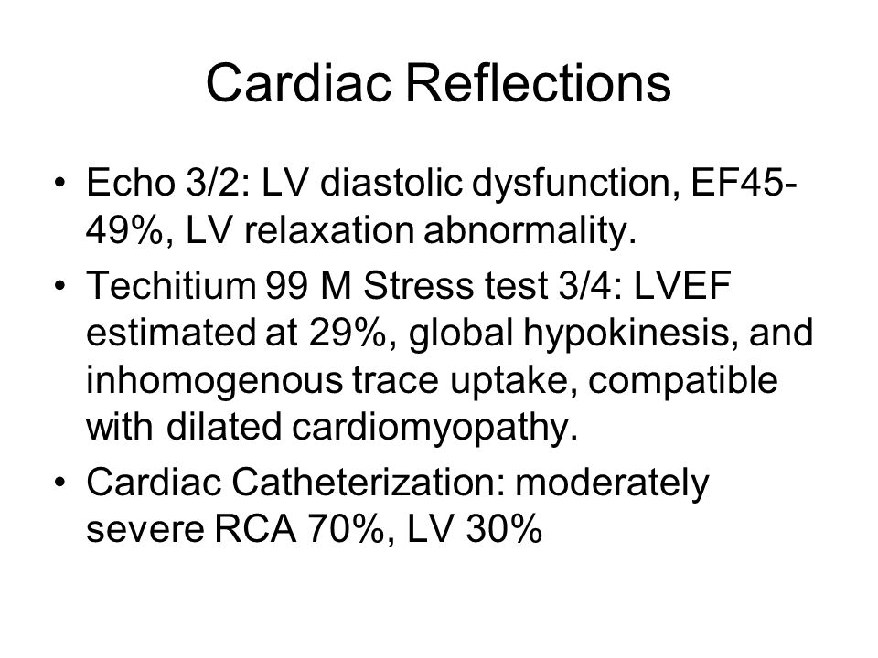 Cardiac Reflections Echo 3/2: LV diastolic dysfunction, EF45- 49%, LV relaxation abnormality.