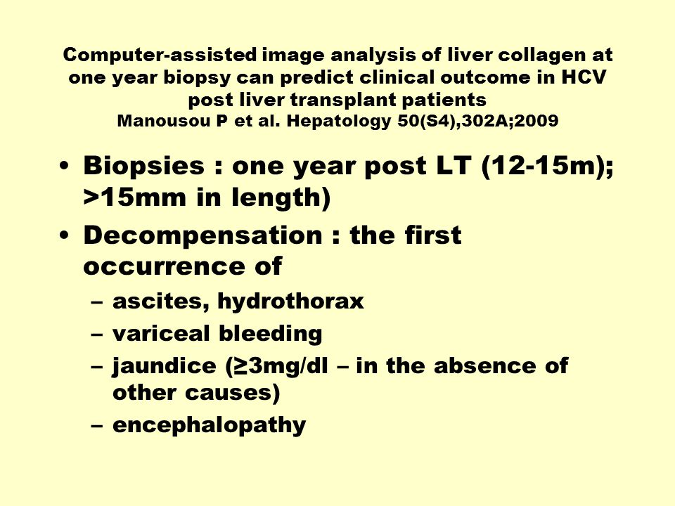 Computer-assisted image analysis of liver collagen at one year biopsy can predict clinical outcome in HCV post liver transplant patients Manousou P et al.