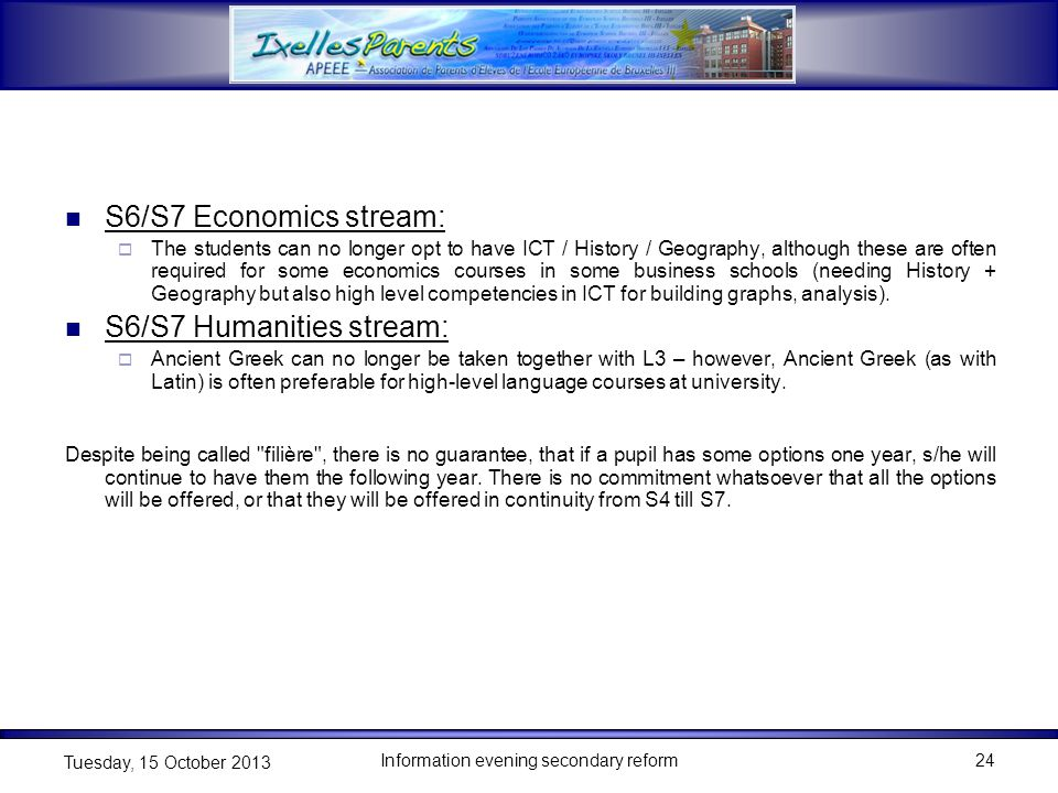 S6/S7 Economics stream:  The students can no longer opt to have ICT / History / Geography, although these are often required for some economics cours
