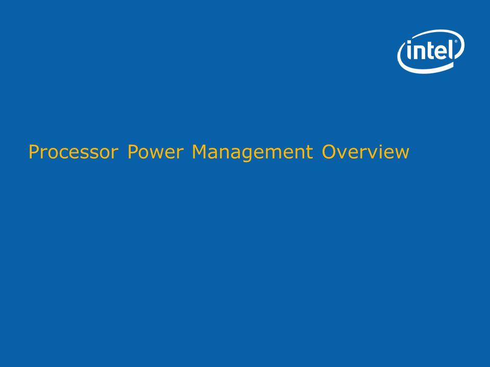 Processor Power Management Overview