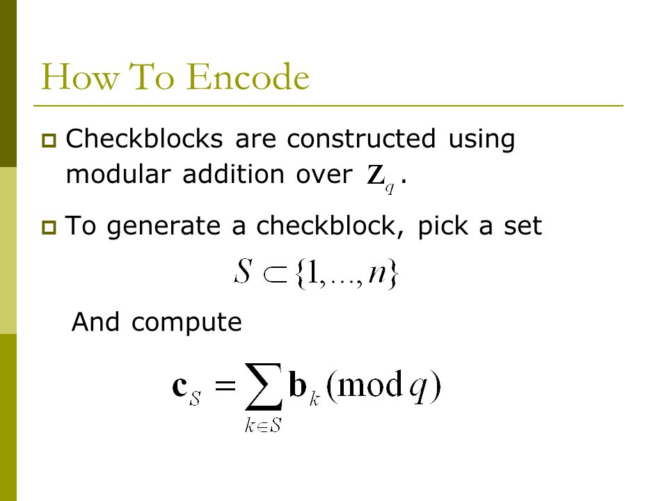 How To Encode  Checkblocks are constructed using modular addition over.