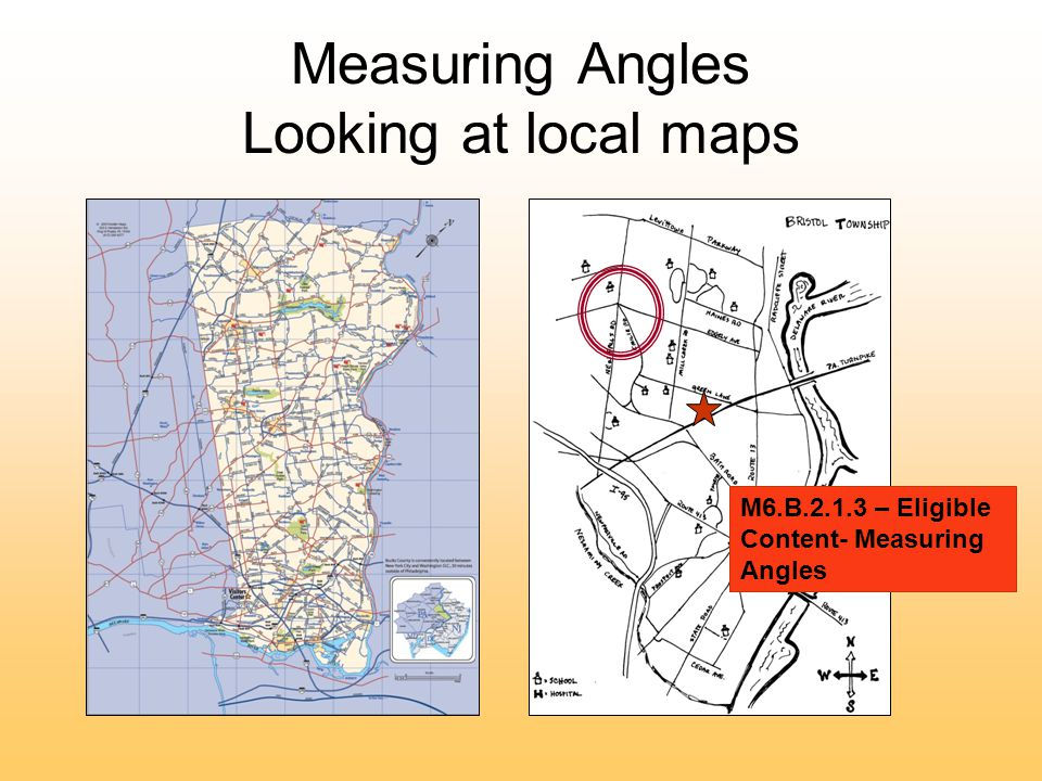 Measuring Angles Looking at local maps M6.B – Eligible Content- Measuring Angles
