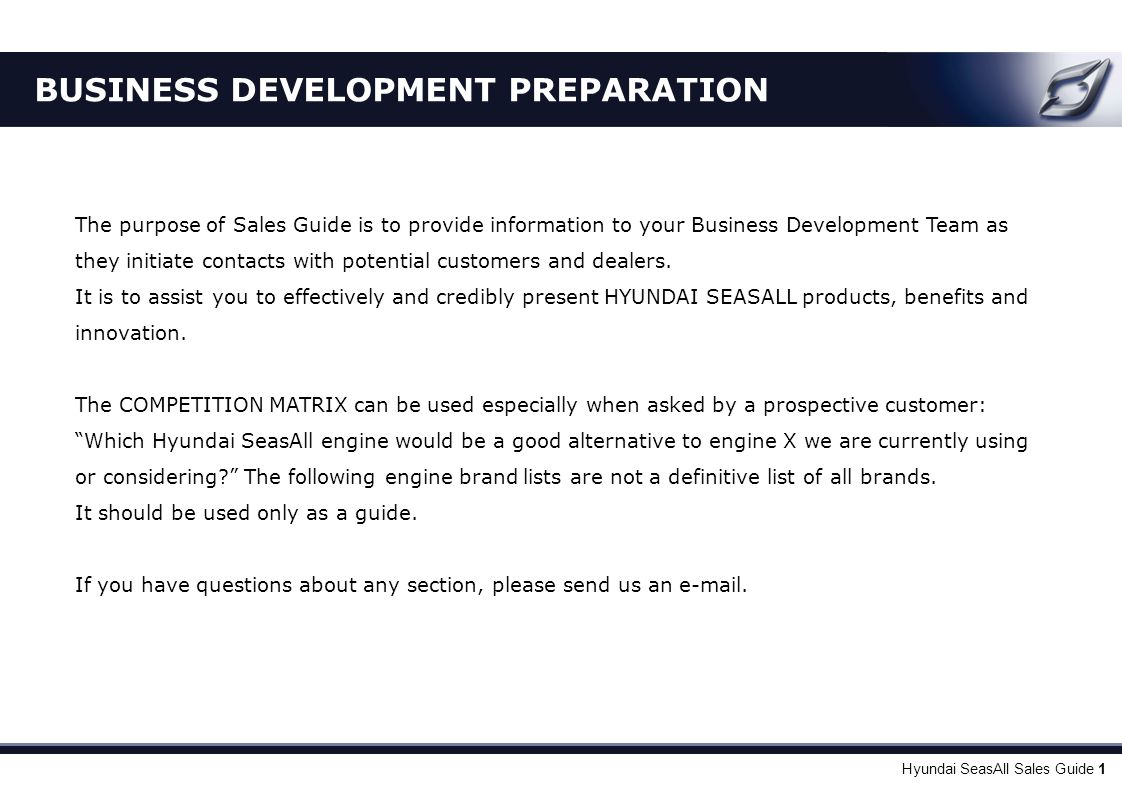 Hyundai SeasAll Sales Guide 1 BUSINESS DEVELOPMENT PREPARATION The purpose of Sales Guide is to provide information to your Business Development Team