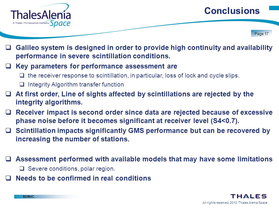 All rights reserved, 2010, Thales Alenia Space BUNVC Page 17 Conclusions  Galileo system is designed in order to provide high continuity and availabi