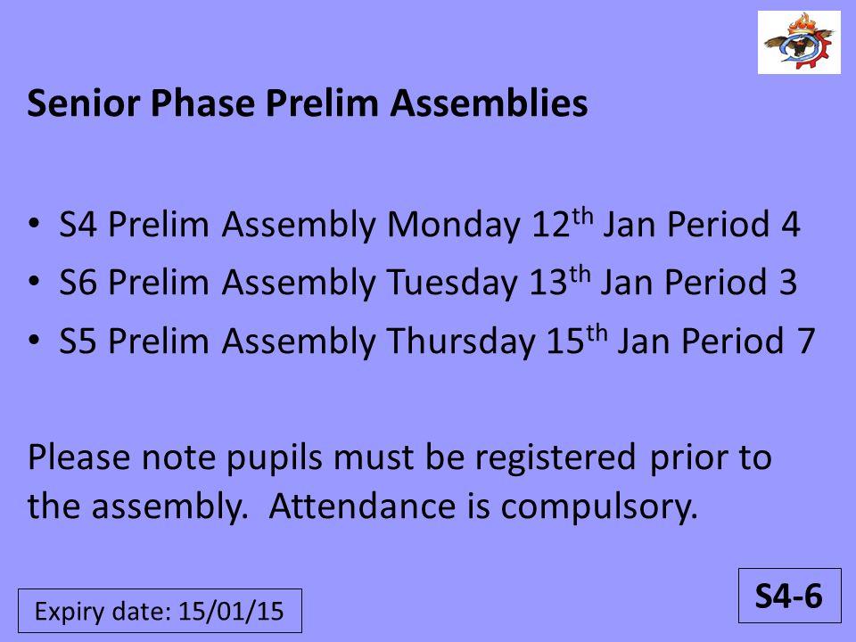 Senior Phase Prelim Assemblies S4 Prelim Assembly Monday 12 th Jan Period 4 S6 Prelim Assembly Tuesday 13 th Jan Period 3 S5 Prelim Assembly Thursday