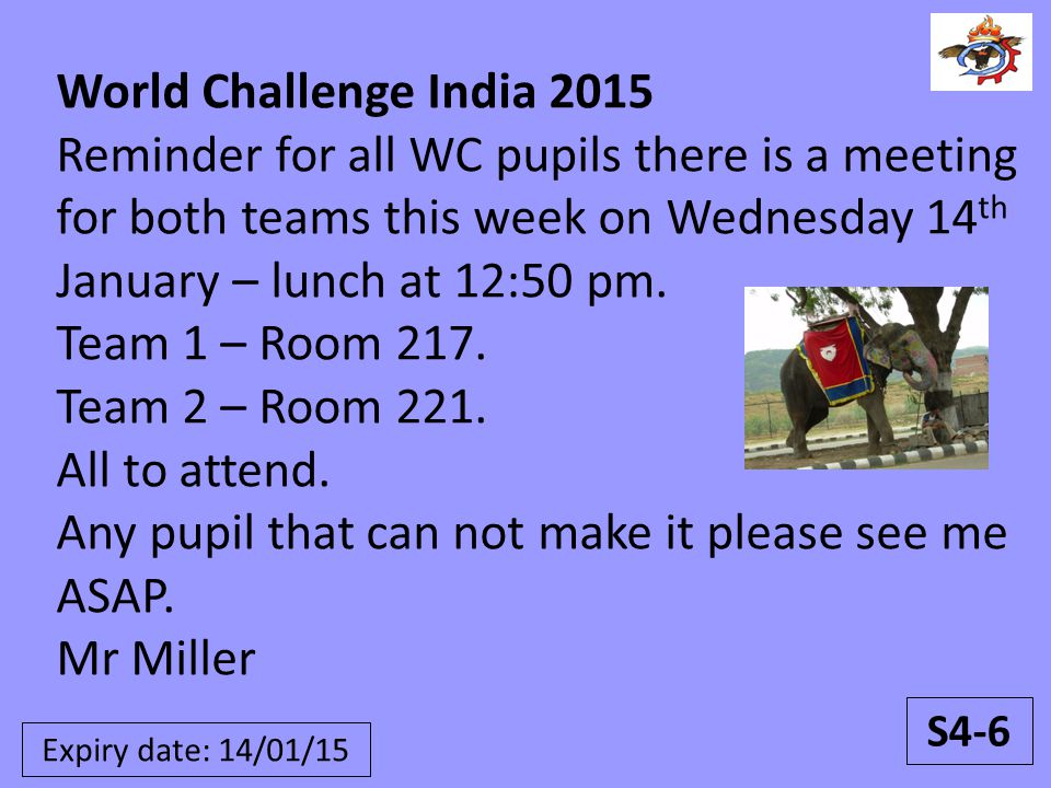 World Challenge India 2015 Reminder for all WC pupils there is a meeting for both teams this week on Wednesday 14 th January – lunch at 12:50 pm. Team