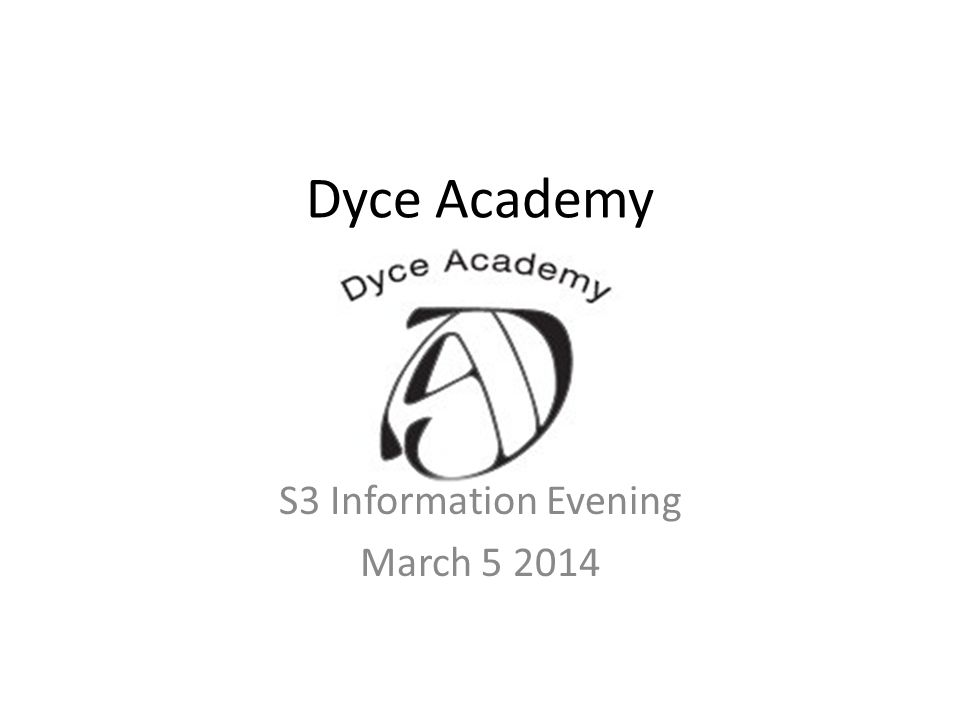 Dyce Academy S3 Information Evening March 5 2014