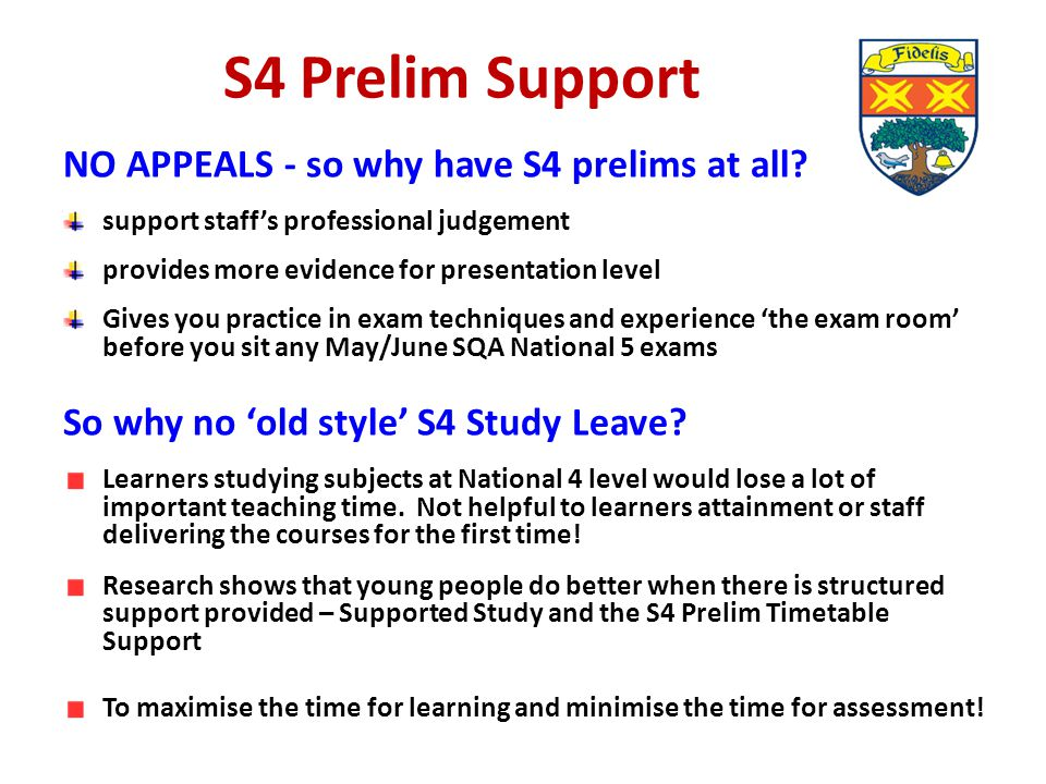 S4 Prelim Support NO APPEALS - so why have S4 prelims at all? support staff's professional judgement provides more evidence for presentation level Giv