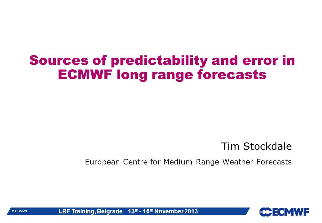 LRF Training, Belgrade 13 th - 16 th November 2013 © ECMWF Problematic ozone analyses