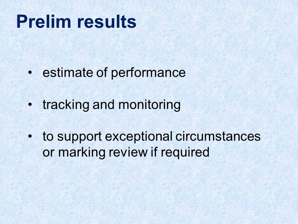 Prelim results estimate of performance tracking and monitoring to support exceptional circumstances or marking review if required
