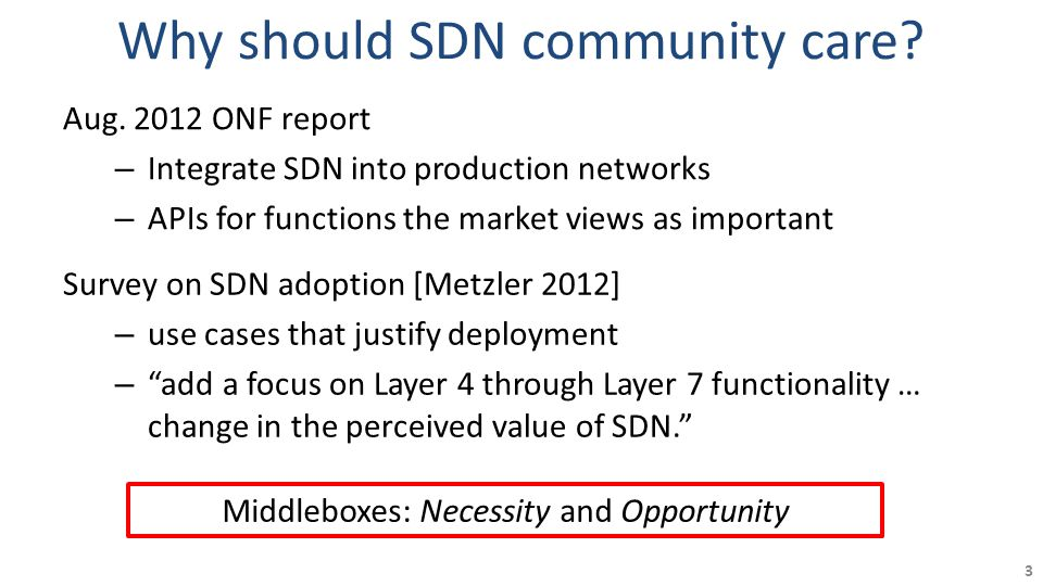 Why should SDN community care. 3 Aug.