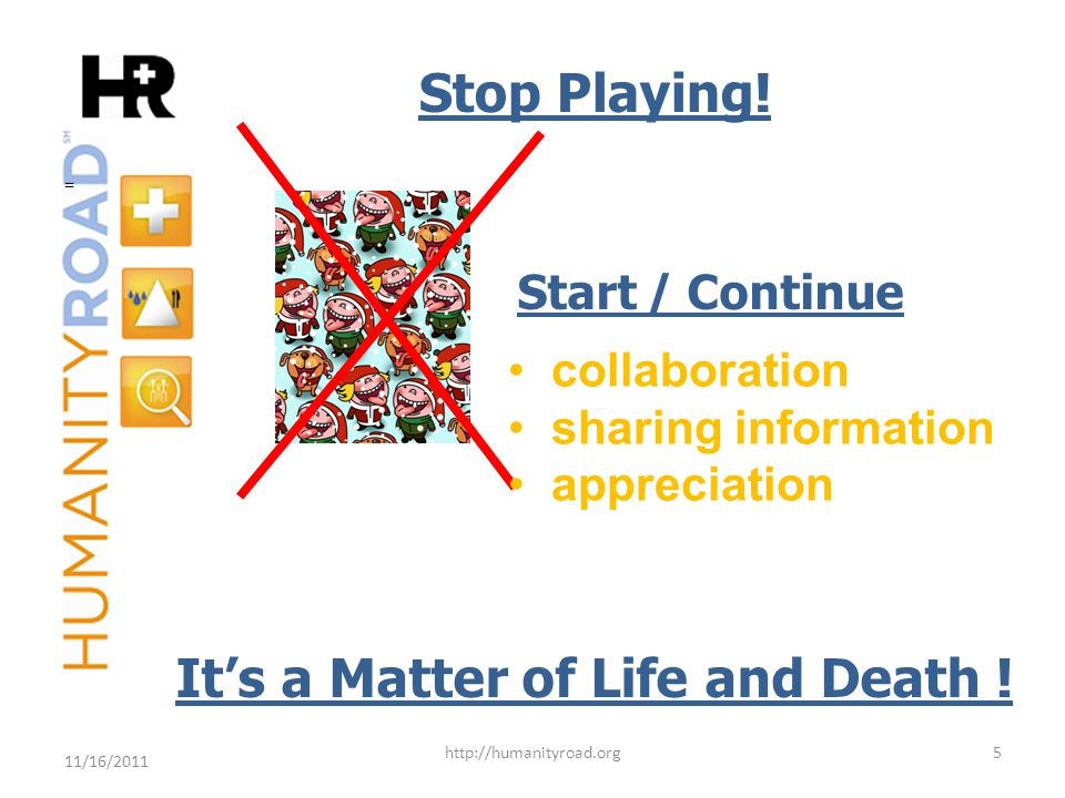 = Stop Playing.   11/16/2011 It's a Matter of Life and Death .