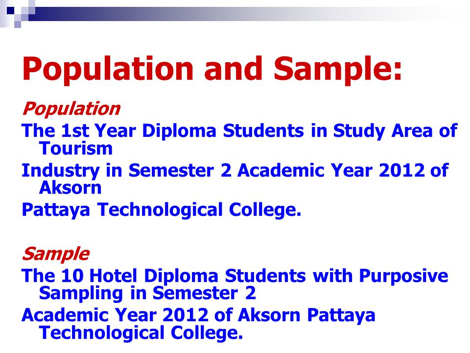 Population and Sample: Population The 1st Year Diploma Students in Study Area of Tourism Industry in Semester 2 Academic Year 2012 of Aksorn Pattaya T