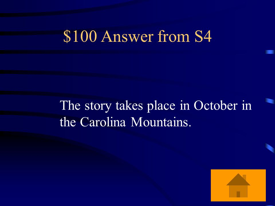 $100 Question from S4 What is the setting time and place for the story?